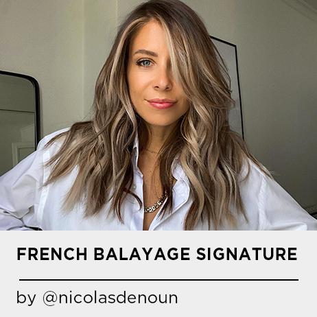 FRENCH BALAYAGE SIGNATURE par Nicolas Denoun